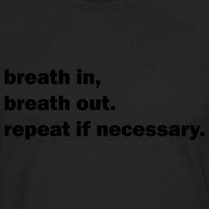 Black breath in breath out T-Shirts - Men's Premium Long Sleeve T-Shirt