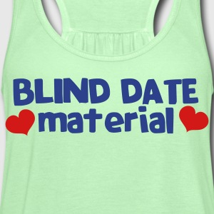 blind date material with hearts T-Shirts - Women's Flowy Tank Top by Bella