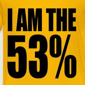 I Am The 53% (Who Pay Federal Tax) Kids' Shirts - Toddler Premium T-Shirt