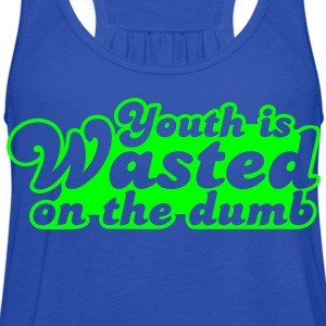youth is wasted on the dumb Kids' Shirts - Women's Flowy Tank Top by Bella