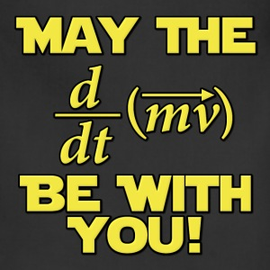 May The Force Be With You Physics Geek T-Shirts - Adjustable Apron