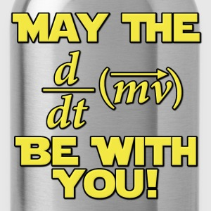 May The Force Be With You Physics Geek T-Shirts - Water Bottle