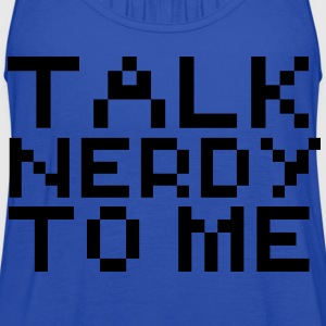 Computer humor- in Pixel TALK NERDY TO ME Kids' Shirts - Women's Flowy Tank Top by Bella