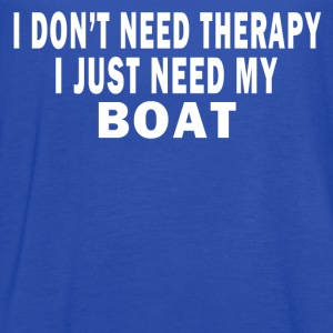 I DON'T NEED THERAPY. I JUST NEED MY BOAT. T-Shirts - Women's Flowy Tank Top by Bella