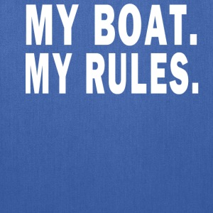 MY BOAT. MY RULES T-Shirts - Tote Bag