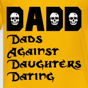 DADD Dads Against Daughters Dating Kids' Shirts - Toddler Premium T-Shirt