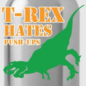 Funny Gym Shirt - T-Rex hates Push-Ups - Water Bottle