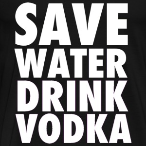 Save Water Drink Vodka Funny Party Neon Tanktop Sleeveless Shirt - Men's Premium T-Shirt