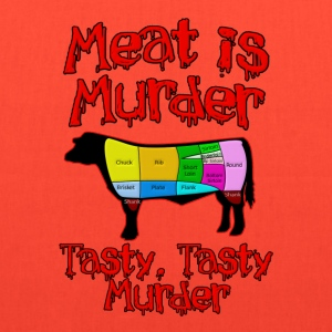 Meat is Murder.  Tasty, tasty Murder T-Shirts - Tote Bag