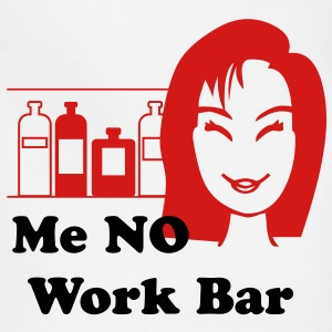 Me No Work Bar T-Shirts - Adjustable Apron