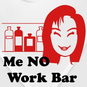 Me No Work Bar T-Shirts - Bandana