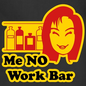 Me No Work Bar - Adjustable Apron