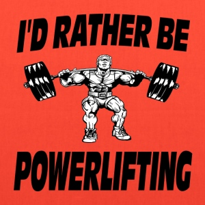I'd Rather Be Powerlifting Weightlifting T-Shirts - Tote Bag