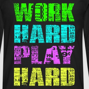 work hard play hard T-Shirts - Men's Premium Long Sleeve T-Shirt