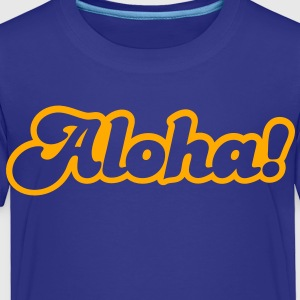 aloha! Hello from Hawaii! Kids' Shirts - Toddler Premium T-Shirt