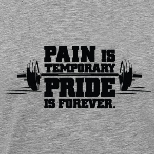 Pain Is Temporary Gym Motivation Tank Tops - Men's Premium T-Shirt