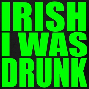 Irish I Was Drunk Sleeveless Tanktop - Men's T-Shirt