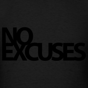 No Excuses Gym Motivation Tank Tops - Men's T-Shirt