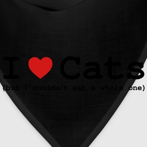I Love Cats - But I Couldn't Eat a Whole One T-Shirts - Bandana