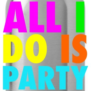 All I Do Is Party Neon Letters Party Funny Tanktop Sleeveless Shirt - Water Bottle