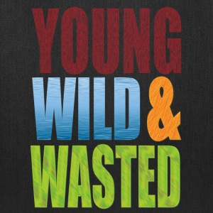 young WILD AND WASTED T-Shirts - Tote Bag