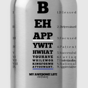 Be Happy With What You Have T-Shirts - Water Bottle