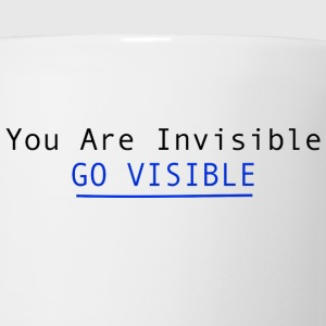 You Are Invisible GO VISIBLE T-Shirts - Coffee/Tea Mug