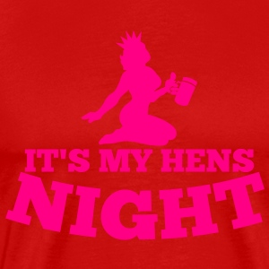IT'S MY HENS NIGHT! with sexy lady and a pint of beer T-Shirts - Men's Premium T-Shirt