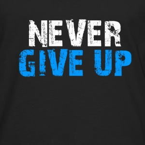 Never Give Up Tank Top - Men's Premium Long Sleeve T-Shirt