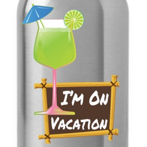 I'm On Vacation Tank Tops - Water Bottle