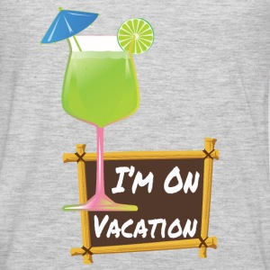 I'm On Vacation Tank Tops - Men's Premium Long Sleeve T-Shirt
