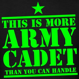This is more ARMY CADET than you can handle! Tank Tops - Men's T-Shirt
