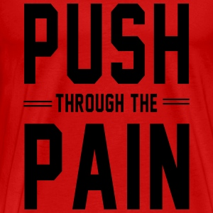 Push Through the Pain Tank Tops - Men's Premium T-Shirt