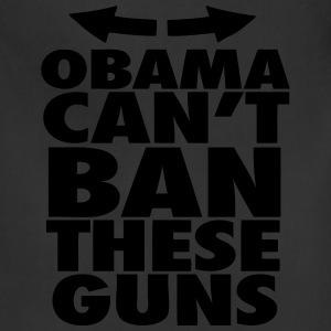 Obama Can't Ban These Guns Tank Tops - Adjustable Apron