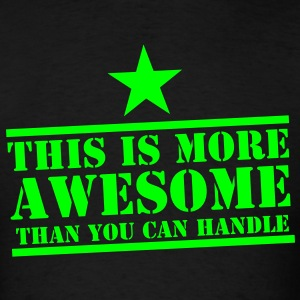This is more AWESOME than you can handle with star Tank Tops - Men's T-Shirt