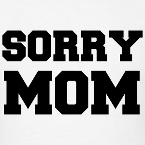 Sorry Mom Funny Vector Design Tank Tops - Men's T-Shirt