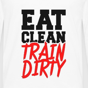 Eat Clean, TRAIN DIRTY! Tank Tops - Men's Premium Long Sleeve T-Shirt