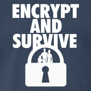 Encrypt and Survive - Men's Premium T-Shirt