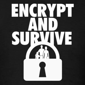Encrypt and Survive - Men's T-Shirt