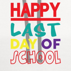 HAPPY LAST DAY OF SCHOOL T-Shirts - Contrast Hoodie