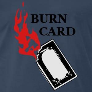 Burn card Tank Tops - Men's Premium T-Shirt