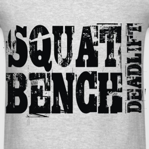 Squat Bench Deadlift - Men's T-Shirt