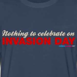 Australia Nothing To Celebrate On Invasion Day - Men's Premium Long Sleeve T-Shirt