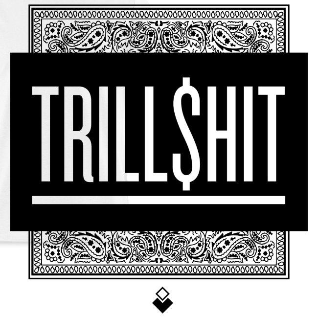 TRILL SHIT - Men's T-Shirt