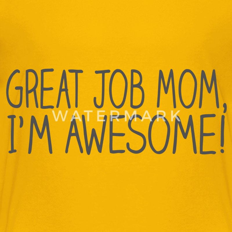 Great Job Mom I'm Awesome Kids' Shirts - Kids' Premium T-Shirt