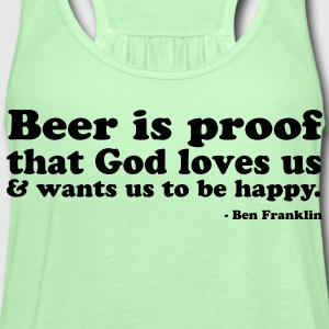 Beer Is Proof God Loves Us - Women's Flowy Tank Top by Bella
