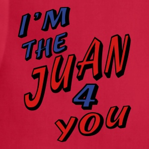 Red I'm The Juan For You Long Sleeve Shirts - Adjustable Apron