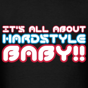 Black It's All About Hardstyle Baby Hoodies - Men's T-Shirt
