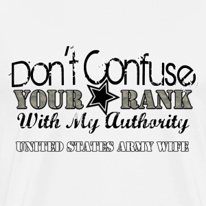 DON'T CONFUSE YOUR RANK HOODIE - Men's Premium T-Shirt