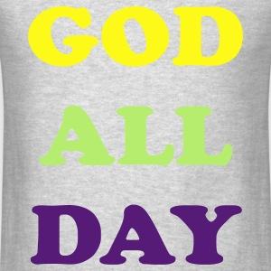 Heather grey God All Day Sweatshirts - Men's T-Shirt